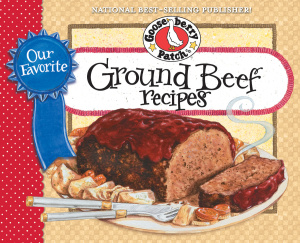 Gooseberry Patch - Our Favorite Ground Beef Recipes