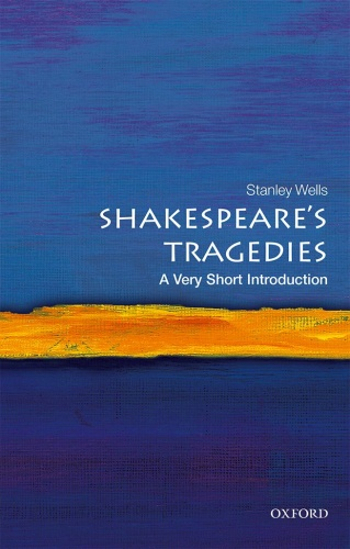 Shakespeare's Tragedies- A Very Short Introduction (Very Short Introductions)