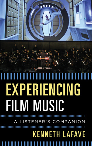 Experiencing Film Music - A Listener's Companion