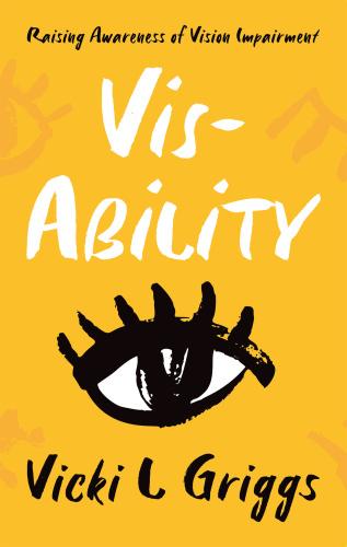 Vis Ability Raising Awareness of Vision Impairment