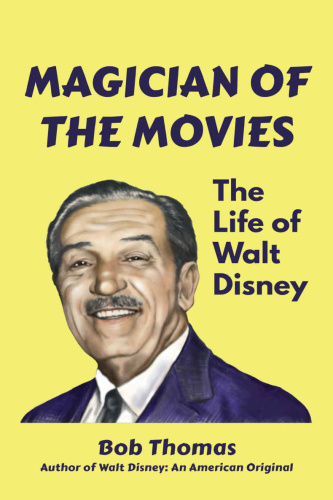 Magician of the Movies   The Life of Walt Disney
