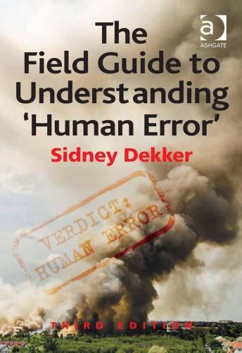 The Field Guide to Understanding 'Human Error' by Sidney Dekker PDF