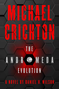 The Andromeda Evolution by Michael Crichton, Daniel H  Wilson