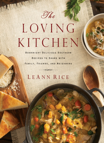 The Loving Kitchen Downright Delicious Southern Recipes to Share with Family, Frie...