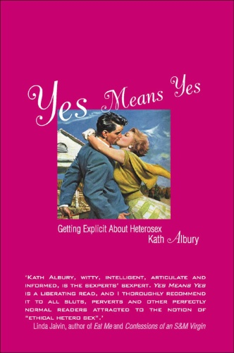 Yes Means Yes Getting Explicit About Heterosex