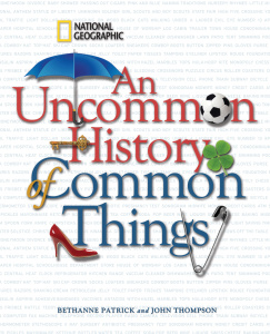 An Uncommon History of Common Things (National Geographic), Volume 1