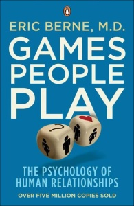Games People Play   The Psychology of Human Relationships