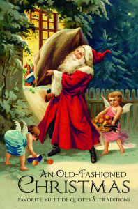 An Old-Fashioned Christmas Favorite Yuletide Quotes and Traditions