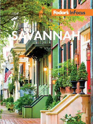Fodor's InFocus Savannah- with Hilton Head & the Lowcountry (Travel Guide), 5th Ed...