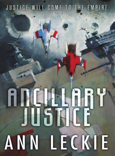 2013 (joint award) Ancillary Justice - Ann Leckie