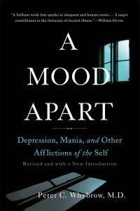 A Mood Apart - Depression, Mania, and Other Afflictions of the Self