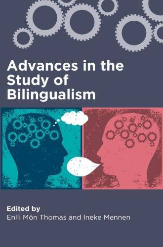 Advances in the Study of Bilingualism