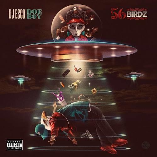 DJ ESCO & Doe Boy 56 BIRDZ Rap ~(2020)
