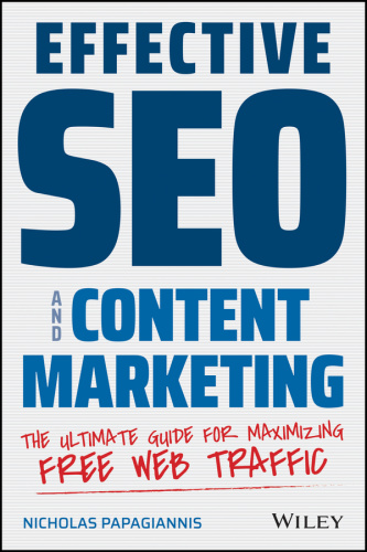Effective SEO and Content Marketing  The Ultimate Guide for Maximizing Free Web Tr...