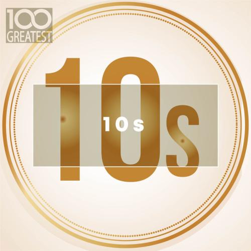 VA   100 Greatest 10s   The Best  of Last Decade (2019)    ⭐️