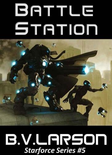 Star Force    Battle Station   B V Larson 05