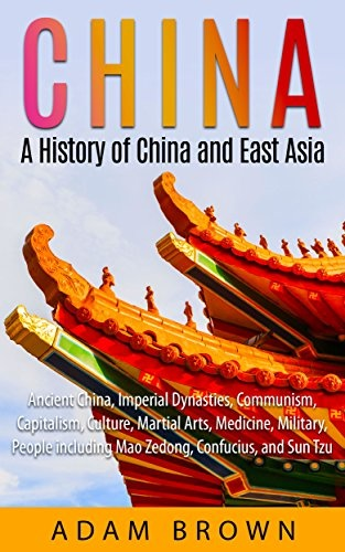 China  A History of China and East Asia by Adam Brown
