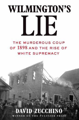 Wilmington's Lie by David Zucchino