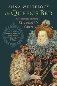 The Queen's Bed - An Intimate History of Elizabeth's Court