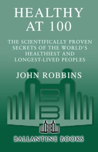 Healthy at 100   The Scientifically Proven Secrets of the World's Healthiest and L...