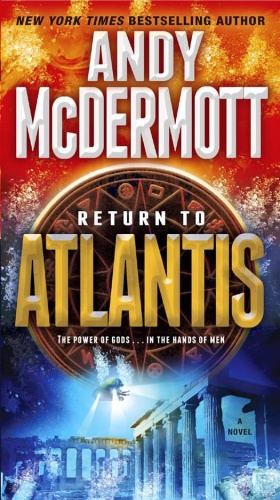 Return to Atlantis  A Novel by Andy McDermott