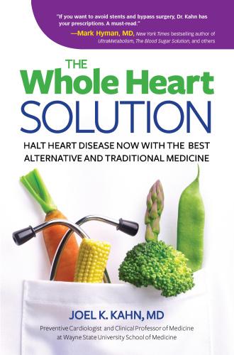 The Whole Heart Solution - Halt Heart Disease