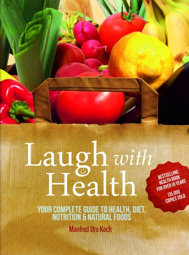 Laugh With Health - Your Complete Guide to Health, Diet, Nutrition and Natural F