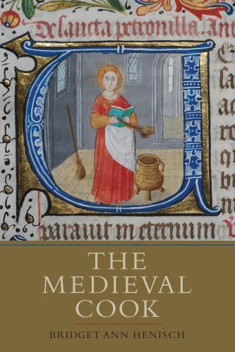 Bridget Ann Henisch The Medieval Cook