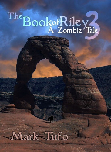 Riley 03 The Book of Riley A Zombie Tale Pt 03 Mark Tufo
