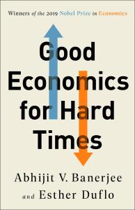 Good Economics for Hard Times by Abhijit V  Banerjee, Esther Duflo