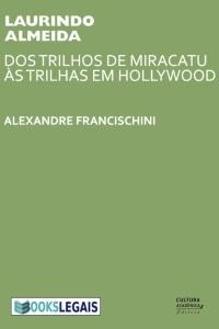 Laurindo Almeida (Dos trilhos de Miracatu às trilhas em Hollywood)