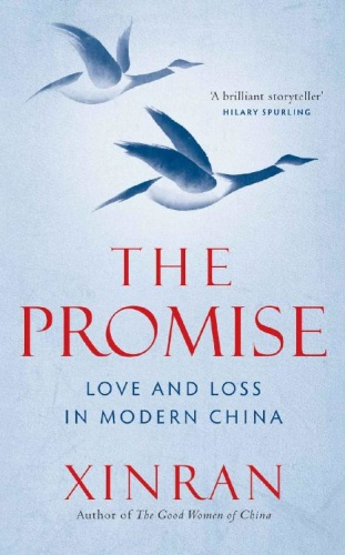 The Promise  Love and Loss in Modern China by Xinran Xue