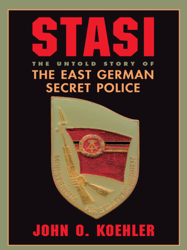 Stasi- The Untold Story Of The East German Secret Police