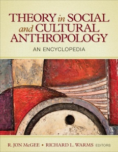 Theory in Social and Cultural Anthropology - An Encyclopedia