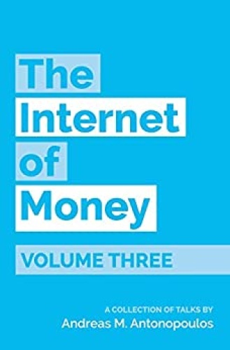 The Internet of Money Volume Three   A collection of talks