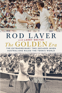The Golden Era  The Extraordinary Two Decades When Australians Ruled the Tennis World