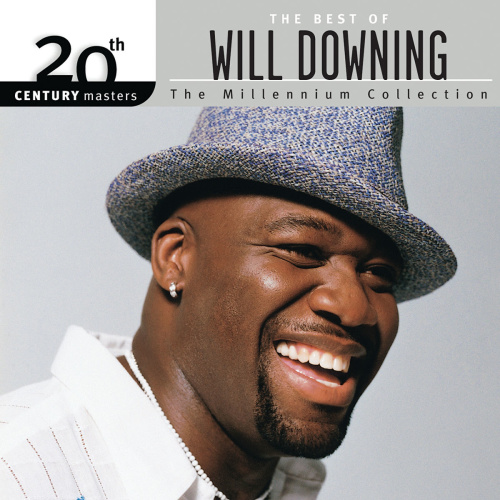 Will Downing   The Best Of Will Downing The Millennium Collection 20th Century Mas...