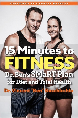15 Minutes to Fitness Dr  Ben's SMaRT Plan for Diet and Total Health