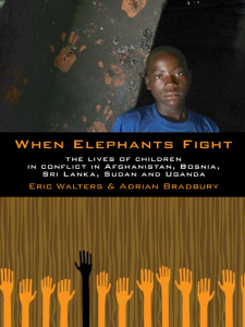 When Elephants Fight by Eric Walters, Adrian Bradbury