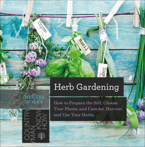 Herb Gardening - How to Prepare the Soil, Choose Your Plants, and Care For, Harvest