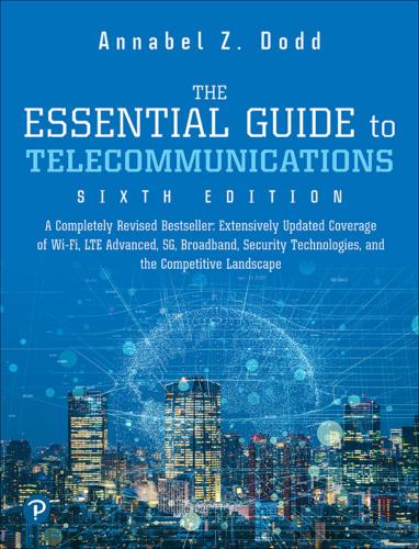The Essential Guide to Telecommunications, 6th Edition Ed 6