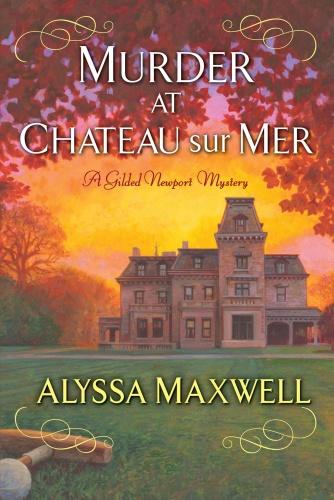 Murder at Chateau sur Mer - Alyssa Maxwell