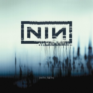 Nine Inch Nails   With Teeth (Definitive Edition) (2019)