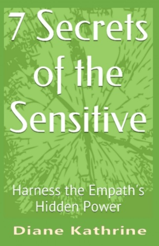 7 Secrets of the Sensitive   Harness the Empath's Hidden Power