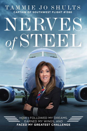 Nerves of Steel by Captain Tammie Jo Shults