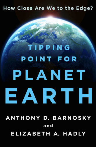 Tipping Point for Planet Earth - How Close Are We to the Edge