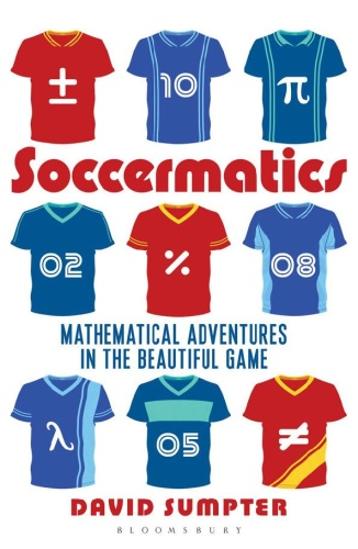 Soccermatics - Mathematical Adventures in the Beautiful Game