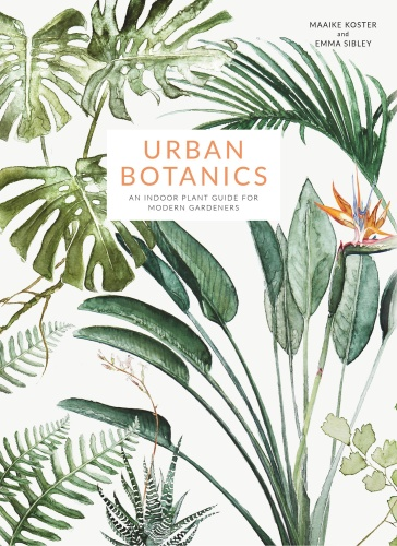 Urban Botanics - An Indoor Plant Guide for Modern Gardeners