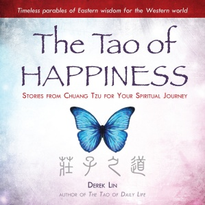 The Tao of Happiness  Stories from Chuang Tzu for Your Spiritual Journey