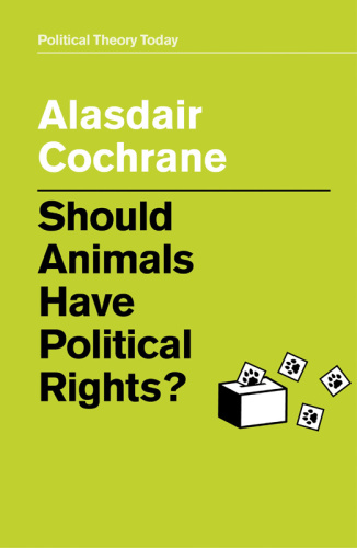 Should Animals Have Political Rights- (Political Theory Today)